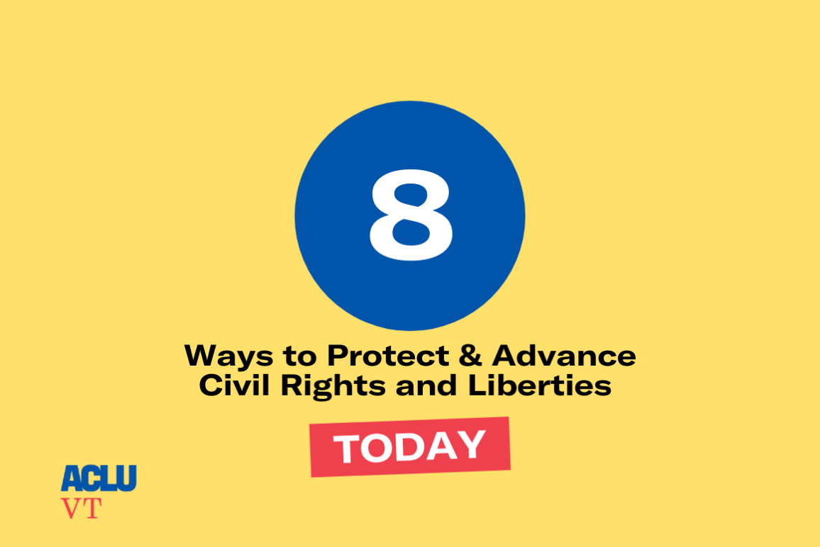 8 ways to protect & advance civil rights and liberties today