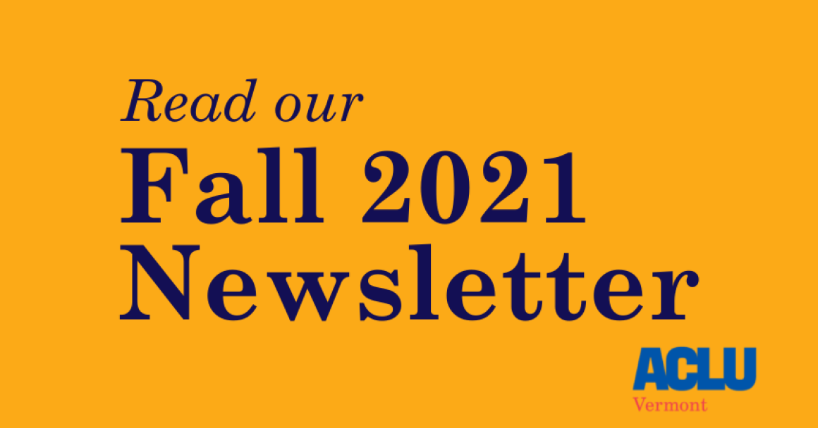 Read our Fall 2021 Newsletter, ACLU Vermont logo