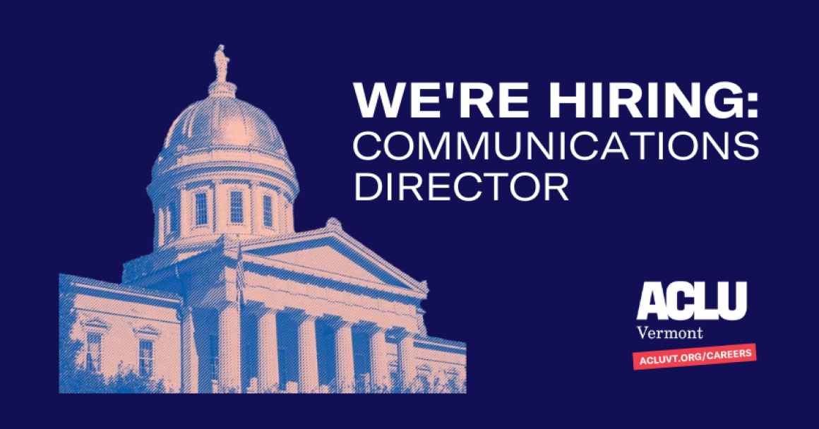 We're Hiring: Communications Director; ACLU of Vermont Logo, acluvt.org/careers