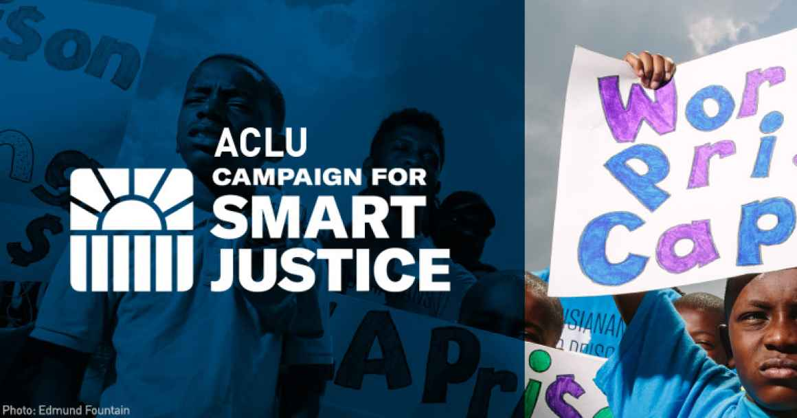 ACLU Campaign for Smart Justice